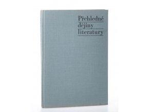 Přehledné dějiny literatury : dějiny literatury české a slovenské s přehledem vývojových tendencí světové literatury od 1. světové války do r. 1945