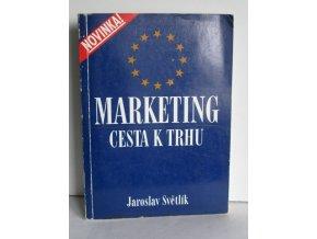 Marketing : Cesta k trhu