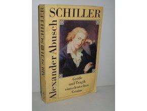 Schiller : Größe und Tragik eines deutchen Genius