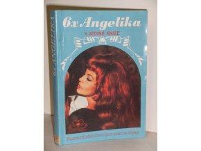 6x Angelika v jediné knize : Všechna dobrodružství proslulé milostnice 17. století
