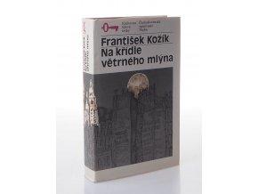 Na křídle větrného mlýna : životní příběh malířky Zdenky Braunerové a lidí kolem ní. Část 1