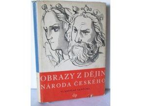 Obrazy z dějin národa českého:  Díl 2, Tři přemyslovští králové  (1946)