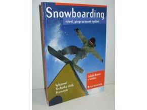 Snowboarding : vybavení, technika jízdy, freestyle
