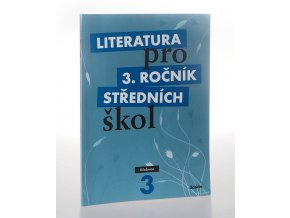 Literatura pro 3 ročník středních škol : Učebnice