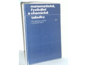 Matematické, fyzikální a chemické tabulky pro odborná učiliště a učňovské školy(1976)
