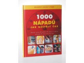 1000 nápadů jak ušetřit čas : domácí práce, bydlení, zdraví a rodina, zahrada, vaření, volný čas