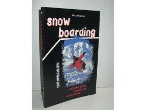 Snowboarding : alpská jízda, freestyle, freeriding