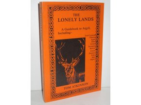 The Lonely Lands : A Guidebook to Argyll