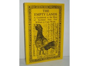 The Empty Lands: A Guidebook to the West of Scotland from Fort William to Cape Wrath