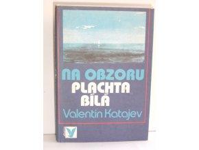 Na obzoru plachta bílá : Pro čtenáře od 9 let (1989)