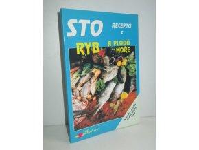Sto receptů z ryb a plodů moře : krevety, mušle, krabi, sépie, ryby