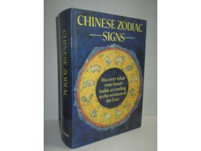 Chinese Zodiac Signs : Discover what your future holds according to the wisdom of the East