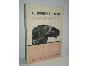Automobily a letadla : rozvod motoru : Učeb. text pro vyš. strojnic. šk., strojnic. šk. a pro automobilní a letecká odd. těchto šk
