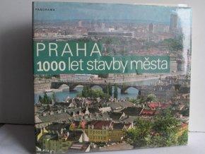 Praha : 1000 let stavby města