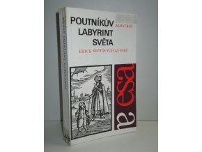 Poutníkův labyrint světa : Výbor ukázek z děl od renesance až k osvícenství : Pro čtenáře od 12 let