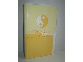 Feng-šuej pro váš život : dosažení harmonie v soukromí i profesi