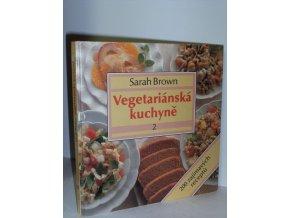 Vegetariánská kuchyně. Díl 2