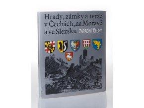 Hrady, zámky a tvrze v Čechách, na Moravě a ve Slezsku. Díl 4, Západní Čechy