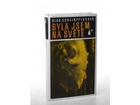 Byla jsem na světě : První úplné vydání pamětí ženy Karla Čapka