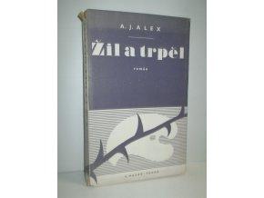 Žil a trpěl : román