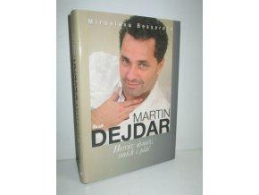 Martin Dejdar : hercův úsměv, smích i pláč
