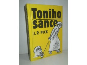 Toniho šance : dvě novely
