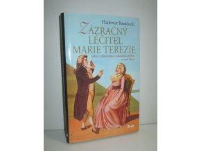 Zázračný léčitel císařovny Marie Terezie : jeden z nejkrásnějších milostných příběhů ze staré Vídně
