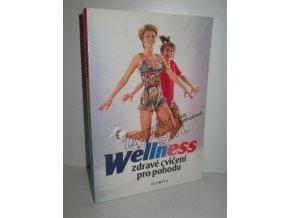 Životní styl wellness : zdravé cvičení pro pohodu