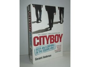 Cityboy : Beer and Loathing in the Square Mile