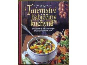 Tajemství babiččiny kuchyně : osvědčené a oblíbené recepty ze starých dobrých časů
