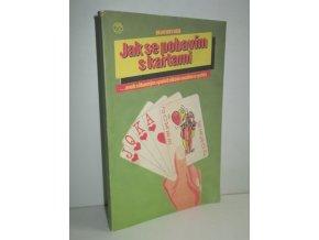 Jak se pobavím s kartami : patience, kouzla, hádání budoucnosti