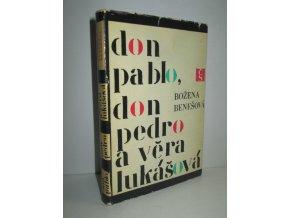 Don Pablo, don Pedro a Věra Lukášová