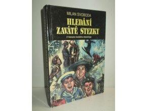 Hledání Zaváté stezky : Příspěvek k dějinám českého skautingu