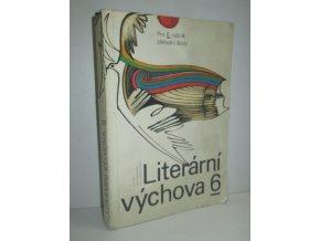 Literární výchova 6 pro 6. ročník základní školy
