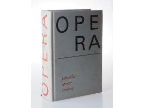Opera : průvodce operní tvorbou (1965)