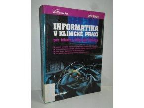 Informatika v klinické praxi pro lékaře a klinické biology
