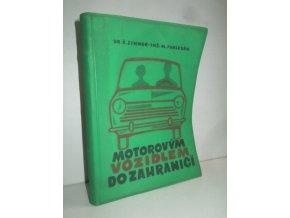Motorovým vozidlem do zahraničí : nejdůležitější informace, odlišná pravidla silničního provozu a stručný cestovní slovníček