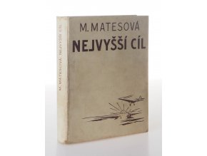"""Nejvyšší cíl : román pro chlapce o """"mladých mužích"""" u Baťů"""