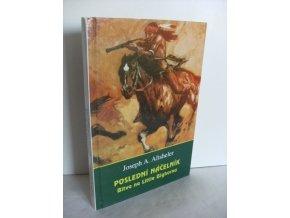 Poslední náčelník : Bitva na Little Bighornu