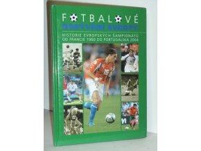 Fotbalové dobývání Evropy : historie evropských šampionátů od Francie 1960 do Portugalska 2004
