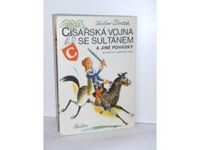 Císařská vojna se sultánem a jiné pohádky : na motivy lid. písní (1977)