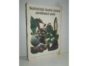 Nejdůležitější škodliví činitelé zemědělských plodin : příručka k jich poznání, určení a povinnému hlášení pro rostlinolékařské zpravodaje a referenty a všechny zájemce