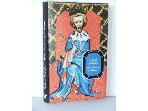 Mezi trůnem a oltářem : historická freska z doby Václava IV