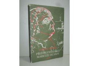 Předmluva k dílu markýze de Sade : bibliografický esej a poznámky
