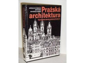 Pražská architektura : významné stavby jedenácti století
