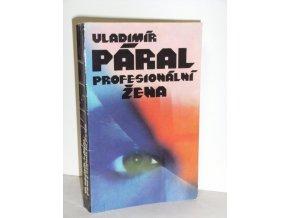 Profesionální žena : román pro každého