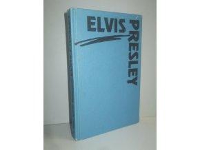 Elvis Presley : pravdivý příběh o jeho životě a smrti