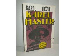 Karel Hašler : 1879 - 1941 : autentický příběh o skutečné osobnosti Karla Hašlera : Ta naše písnička česká
