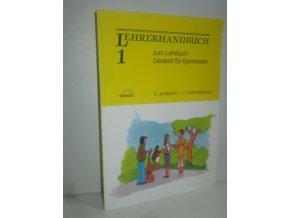 Lehrerhandbuch : zum Lehrbuch Deutsch für Gymnasien. 1