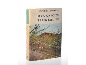 Praktické zahradnictví : ovocnictví - zelinářství (1966)